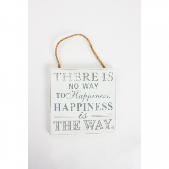 THERE IS NO WAY TO HAPPINESS SIGN